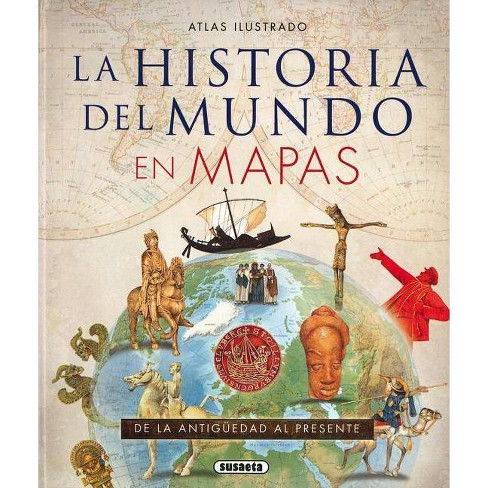 La Historia del Mundo En Mapas - (Atlas Ilustrado) (Hardcover) - image 1 of 1