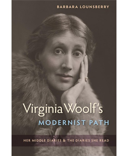Virginia Woolf's Modernist Path : Her Middle Diaries and the Diaries She Read (Hardcover) (Barbara - image 1 of 1