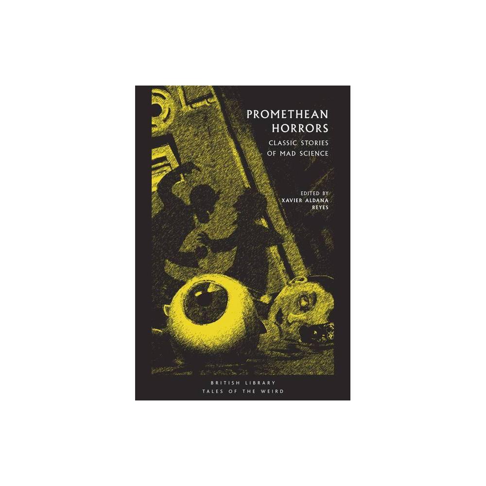 Promethean Horrors Tales Of The Weird By Xavier Aldana Reyes Paperback