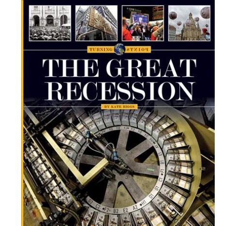 Great Recession (Reprint) (Paperback) (Kate Riggs) - image 1 of 1