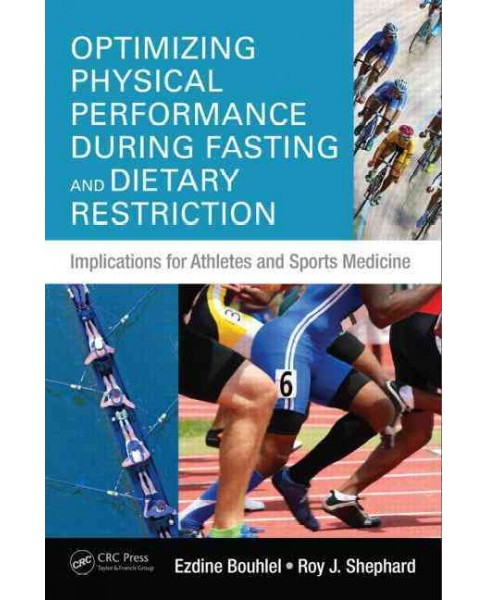 Optimizing Physical Performance During Fasting and Dietary Restriction : Implications for Athletes and - image 1 of 1