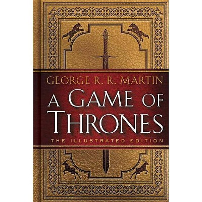 A Game of Thrones - (A Song of Ice and Fire Illustrated Edition) by  George R R Martin (Hardcover)