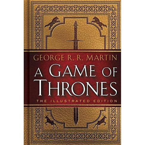 A Game of Thrones - (A Song of Ice and Fire Illustrated Edition) by  George R R Martin (Hardcover) - image 1 of 1