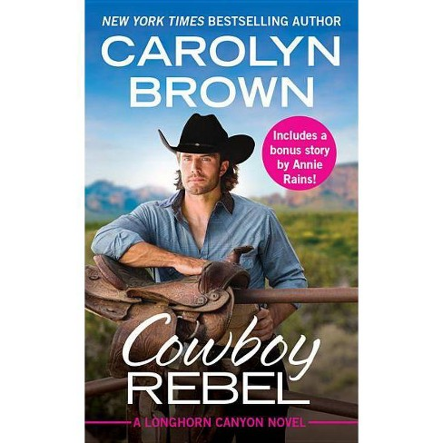 Cowboy Rebel -  (Longhorn Canyon) by Carolyn Brown (Paperback) - image 1 of 1