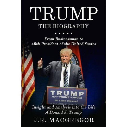 Trump - The Biography - by  J R MacGregor (Paperback) - image 1 of 1