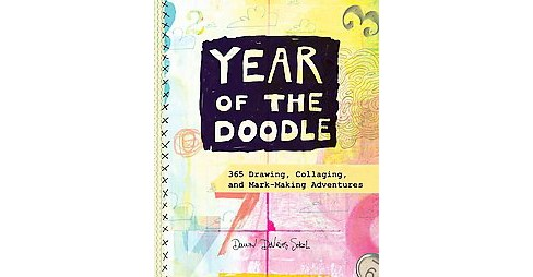 Year of the Doodle : 365 Drawing, Collaging and Mark-Making Adventures (Paperback) (Dawn De Vries Sokol) - image 1 of 1