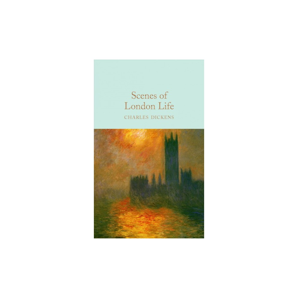 Scenes of London Life : From Sketches by Boz (Hardcover) (Charles Dickens)