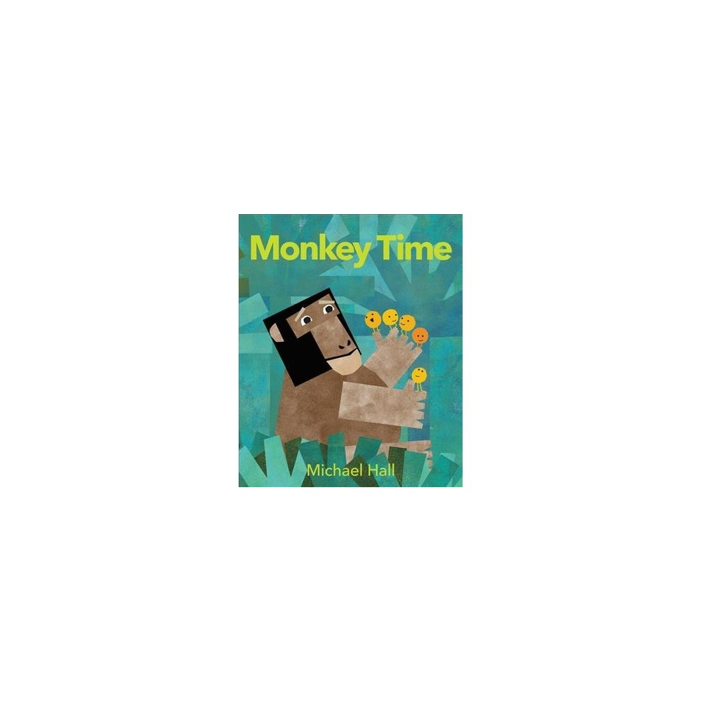 Monkey Time - by Michael Hall (School And Library)
