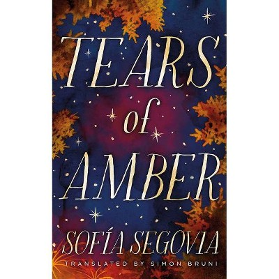 Tears of Amber - by  Sofía Segovia (Paperback)