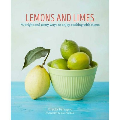 Lemons and Limes - by  Ursula Ferrigno (Hardcover)