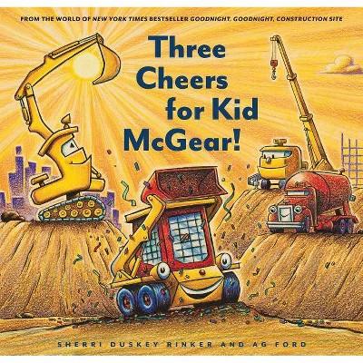 Three Cheers for Kid Mcgear! -  by Sherri Duskey Rinker (Hardcover)