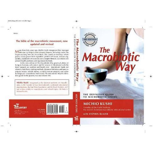 The Macrobiotic Way - 3 Edition by  Michio Kushi & Stephen Blauer & Wendy Esko (Paperback) - image 1 of 1