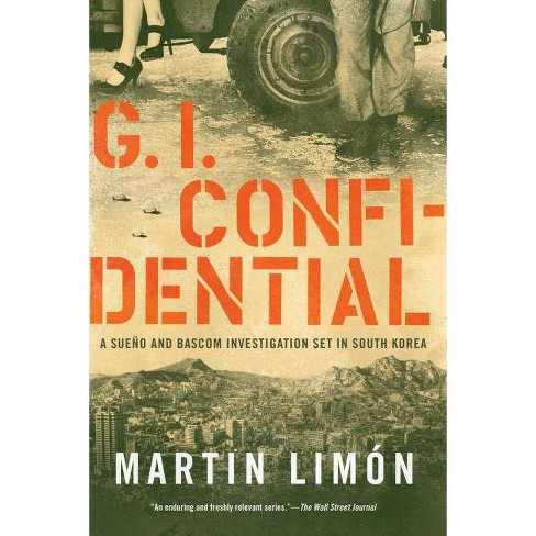 GI Confidential - (Sergeants Sueño and BASCOM Novel) by  Martin Limon (Hardcover) - image 1 of 1