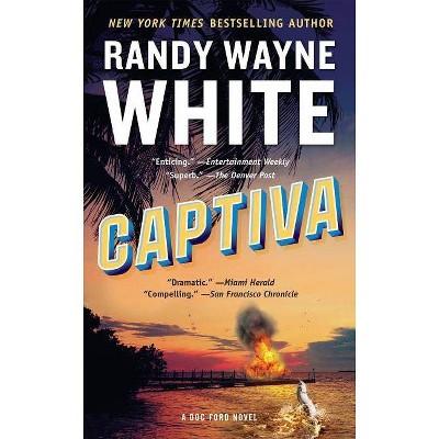 Captiva - (Doc Ford Novel) by  Randy Wayne White (Paperback)