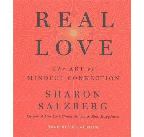 Real Love : The Art of Mindful Connection (Unabridged) (CD/Spoken Word) (Sharon Salzberg) - image 1 of 1