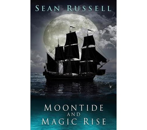 Moontide and Magic Rise -  (Moontide and Magic Rise) by Sean Russell (Paperback) - image 1 of 1