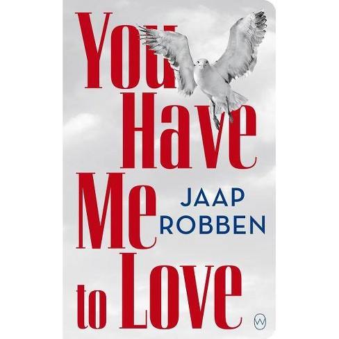 You Have Me to Love - by  Jaap Robben (Paperback) - image 1 of 1