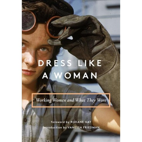 a9e1b370b16 Dress Like A Woman   Working Women And What They Wore - By Vanessa ...