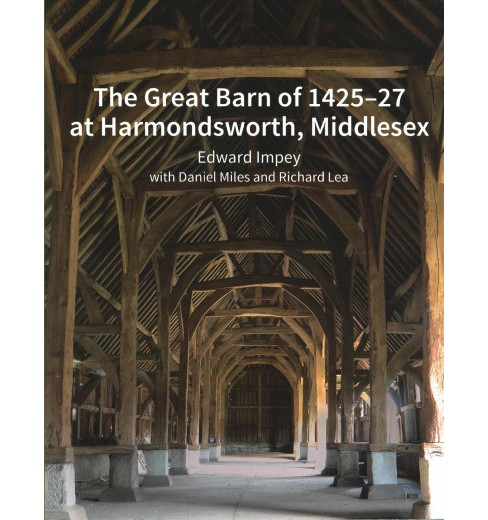 Great Barn of 1425-27 at Harmondsworth, Middlesex (Paperback) (Edward Impey) - image 1 of 1
