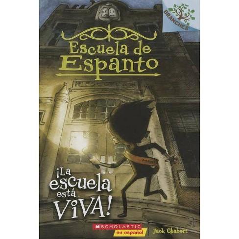 Ï¿½la Escuela de Espanto #1: �la Escuela Est� Viva! (the School Is Alive) - by  Jack Chabert - image 1 of 1
