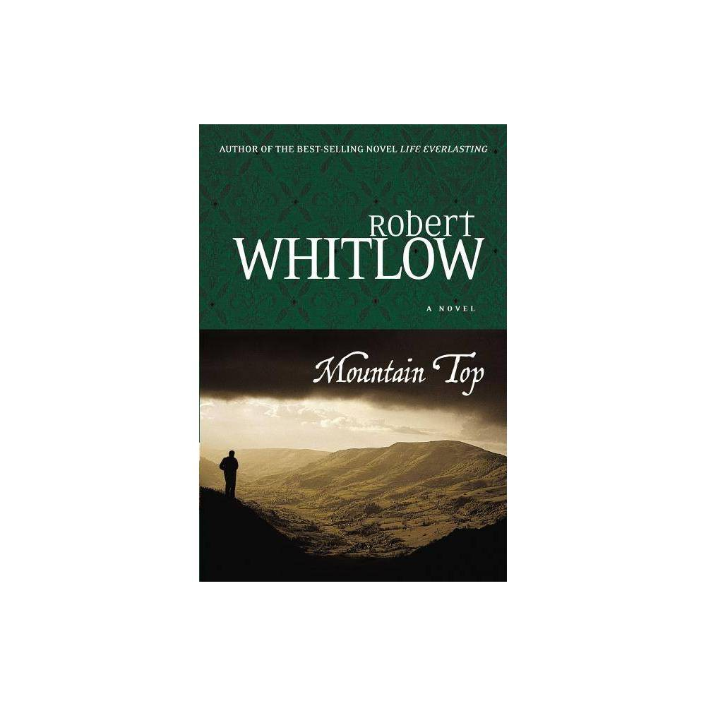 Mountain Top By Robert Whitlow Paperback