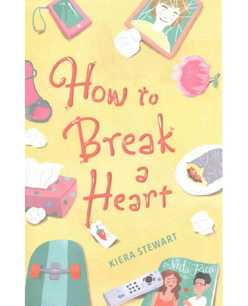 How to Break a Heart (Paperback) (Kiera Stewart) - image 1 of 1