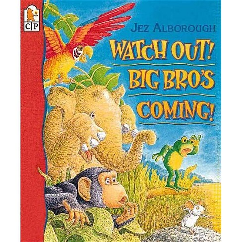 Watch Out! Big Bro's Coming! - by  Jez Alborough (Paperback) - image 1 of 1