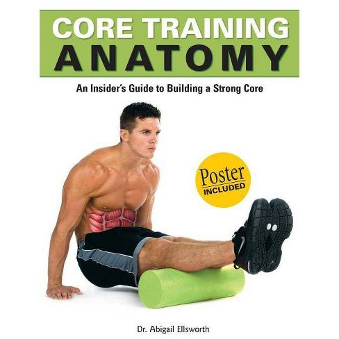 Core Training Anatomy - (Anatomies of) 2 Edition by  Abigail Ellsworth (Paperback) - image 1 of 1