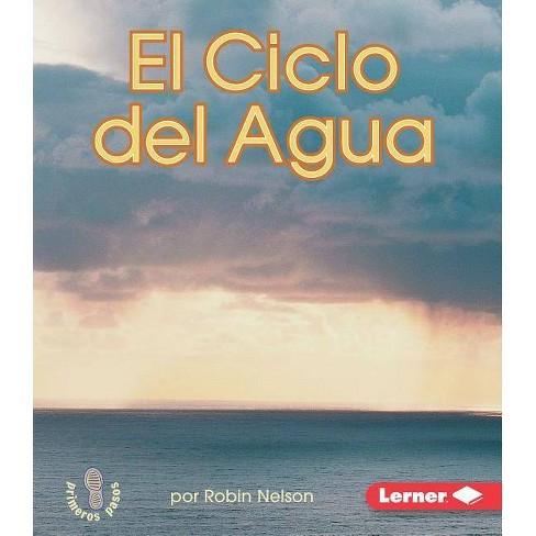 El Ciclo del Agua (the Water Cycle) - (Mi Primer Paso al Mundo Real -- El Agua (First Step Nonficti) - image 1 of 1