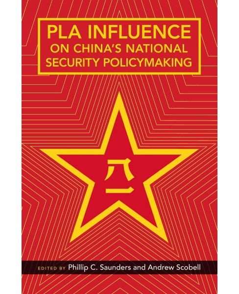 Pla Influence on China's National Security Policymaking (Paperback) - image 1 of 1