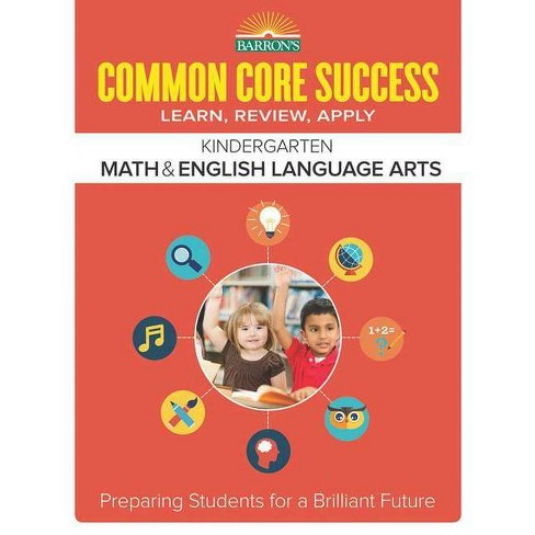 Barron's Common Core Success Kindergarten Math & English Language Arts - (Paperback) - image 1 of 1