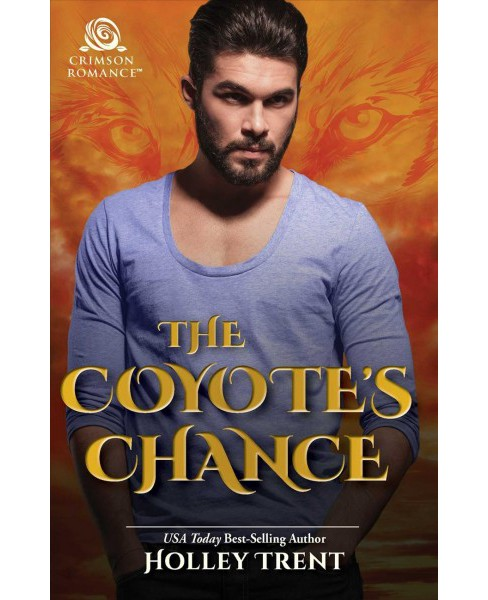 Coyote's Chance -  (Masters of Maria) by Holley Trent (Paperback) - image 1 of 1