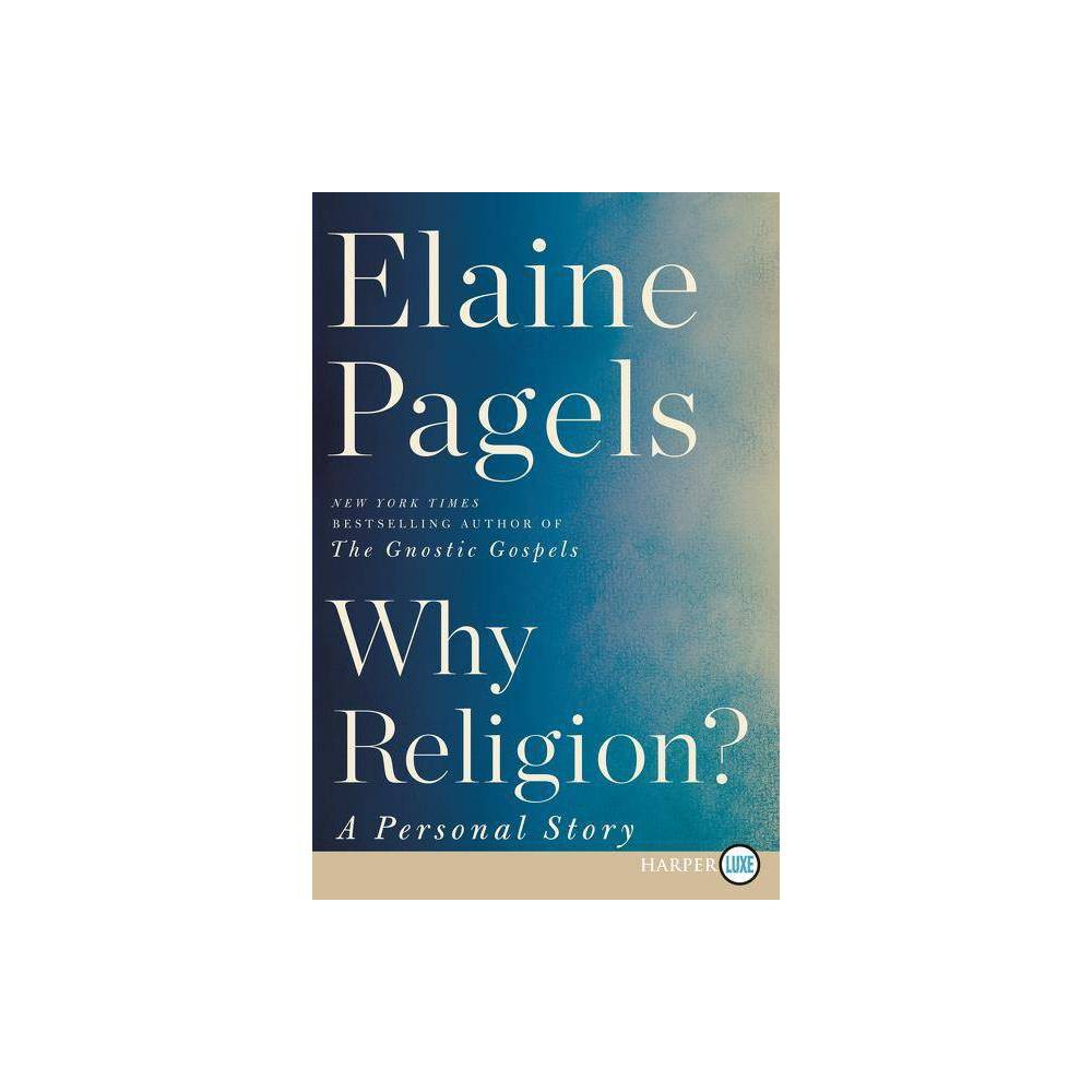 Why Religion Large Print By Elaine Pagels Paperback