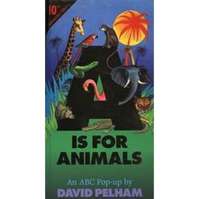 A Is for Animals : An ABC Pop Up (Anniversary)(Hardcover)(David Pelham)