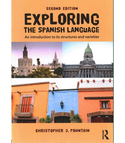 Exploring the Spanish Language : An Introduction to Its Structures and Varieties (Paperback) - image 1 of 1