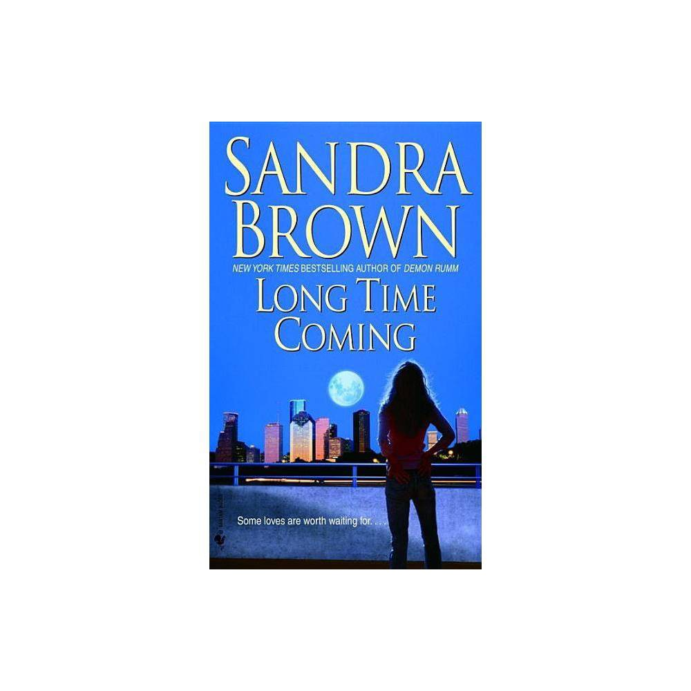 Long Time Coming By Sandra Brown Paperback