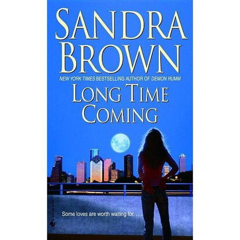 Long Time Coming - by  Sandra Brown (Paperback) - image 1 of 1