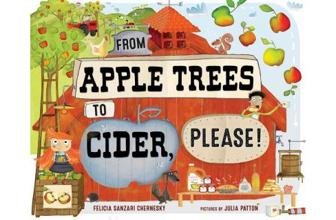 From Apple Trees to Cider, Please! (School And Library) (Felicia Sanzari Chernesky) - image 1 of 1