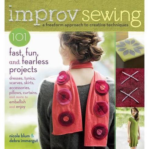 Improv Sewing - by  Nicole Blum & Debra Immergut (Paperback) - image 1 of 1