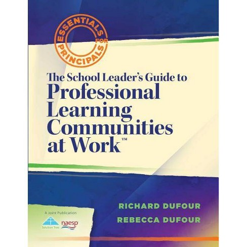 The School Leader's Guide to Professional Learning Communities at Work TM - (Essentials for Principals) - image 1 of 1