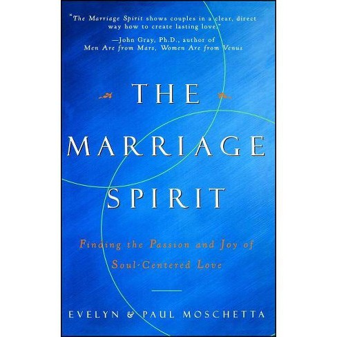The Marriage Spirit - by  Evelyn Moschetta & Paul Moschetta (Paperback) - image 1 of 1