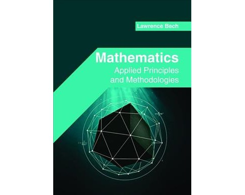Mathematics : Applied Principles and Methodologies -  (Hardcover) - image 1 of 1