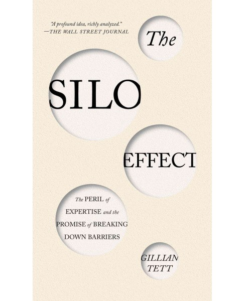 Silo Effect : The Peril of Expertise and the Promise of Breaking Down Barriers (Reprint) (Paperback) - image 1 of 1