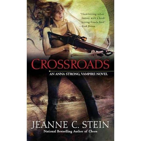 Crossroads - (Anna Strong, Vampire Novels) by  Jeanne C Stein (Paperback) - image 1 of 1