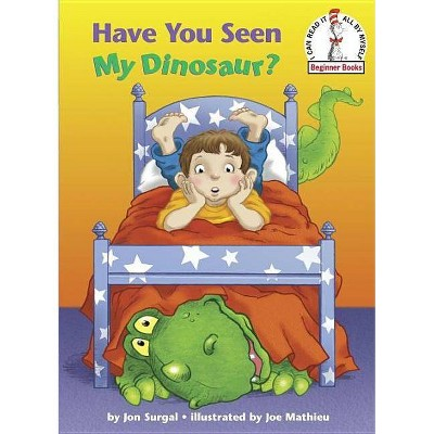 Have You Seen My Dinosaur? ( Beginner Books) (Hardcover) by Jon Surgal