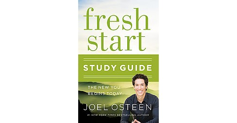 Fresh Start : The New You Begins Today (Study Guide) (Paperback) (Joel Osteen) - image 1 of 1