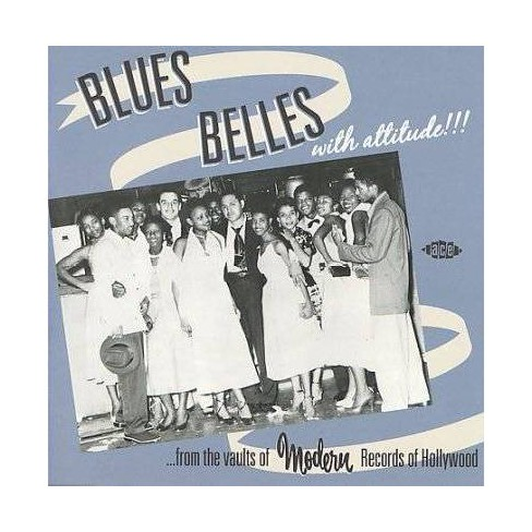 Blues Belles With Attitude! From The Vaults Of Modern Records Of Hollywood (CD) - image 1 of 1