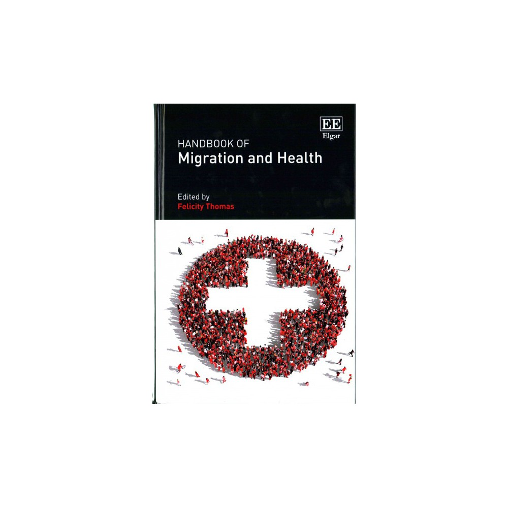 Handbook of Migration and Health (Hardcover)
