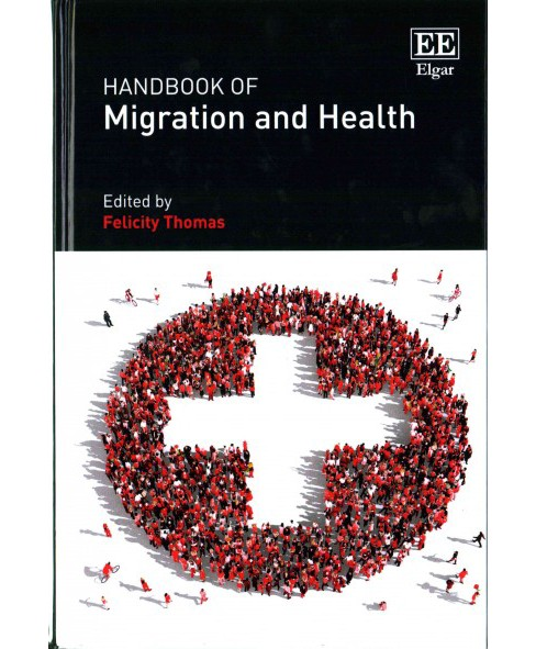 Handbook of Migration and Health (Hardcover) - image 1 of 1
