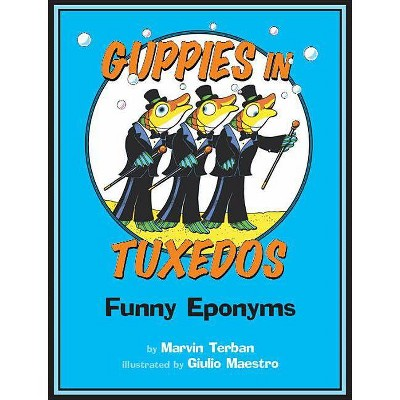 Guppies in Tuxedos - by  Marvin Terban (Paperback)